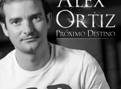 Alex Ortiz - Próximo destino
